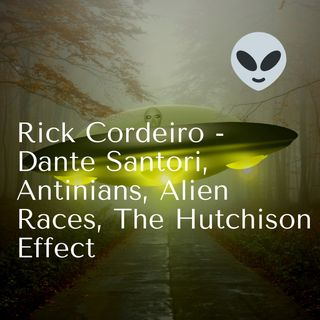 Rick Cordeiro - Dante Santori, SANTINIANS, Alien Races, The Hutchison Effect