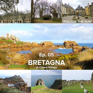 FOLLOW THE SUN // Ep.5 - BRETAGNA di Chiara Piliego