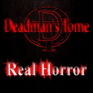 Deadman's Tome: Real Horror (True Crime)