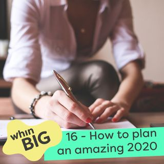 16 - How to set your goals for an amazing 2020