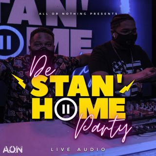 De Stan Home Party - All Or Nothing (Feat. Skillz & Dynasty) - Episode 1