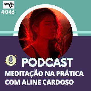 Meditação guiada para Certeza Absoluta #46 | Episódio 151 - Aline Cardoso Academy