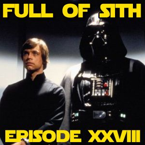 Episode XXVIII: Peril in Three Parts!