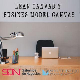 LEAN CANVAS Y BUSINESS MODEL CANVAS, ¿CUÁL ME CONVIENE?