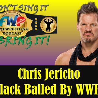 Chris Jericho Black Balled by WWE?
