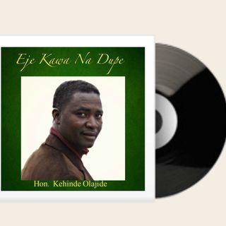 Eje Kawa Na Dupe [2008] by Hon. Kehinde Olajide