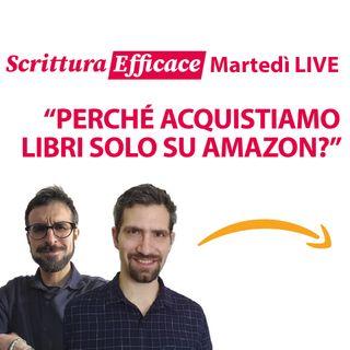 Perché acquistiamo libri SOLO su Amazon?