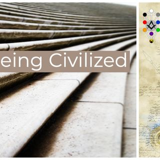 Whence Came You? - 0413 - Being Civilized