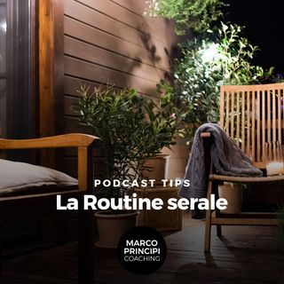 "Podcast Tips ""La Routine serale"""