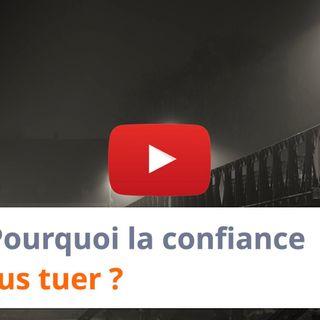 #116 - Pourquoi la confiance peut vous tuer ?