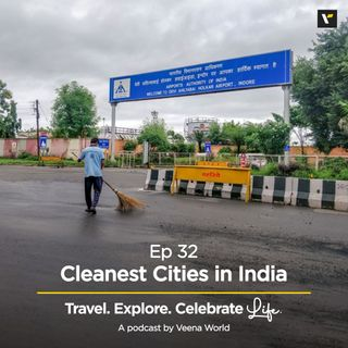 Ep 32: Cleanest Cities in India