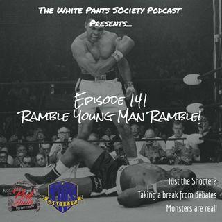 Episode 141 - Ramble Young Man Ramble