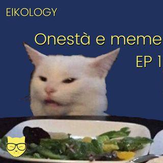 Onestà e meme - EP 1