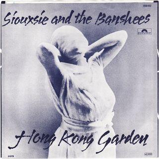 Siouxsie and the Banshees - Hong Kong Garden