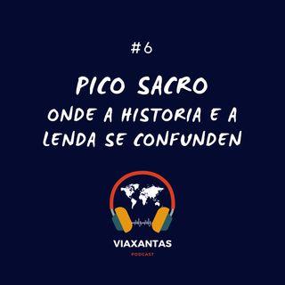 #6 Pico Sacro, onde a historia e a lenda se confunden