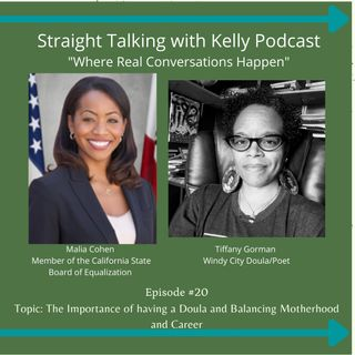 Straight Talking with Kelly-Tiffany Gorman, Windy City Doula and Malia Cohen, Member of the California State Board of Equalization