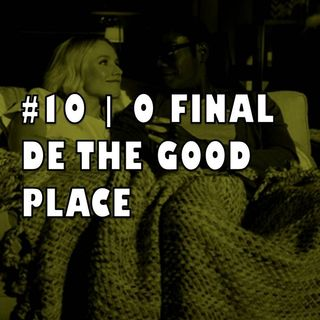 #10 | O final de The Good Place