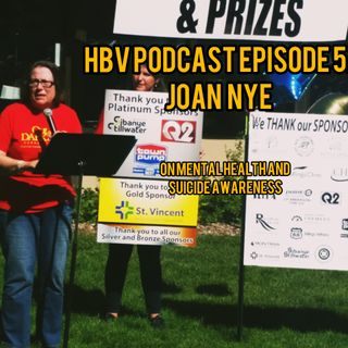 HBV 5: Joan Nye, Mental Health and Suicide Prevention