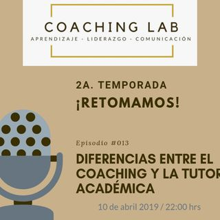 """Episodio #013 """"Diferencias Entre El Coaching Y La Tutoría académica"""""""