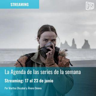 Streaming: Agenda de series del 17 al 23 de junio