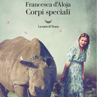 """Francesca D'Aloja """"Corpi speciali"""""""