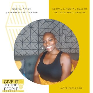 Sexual & Menal Health in the School System with Jessica Aytch