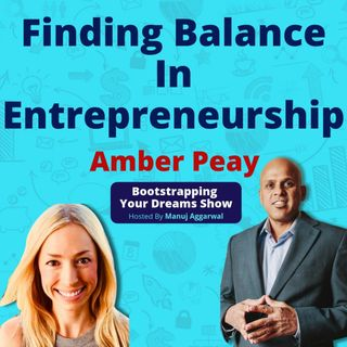 079 | Launching A Homegrown Company | Finding Balance In Entrepreneurship | Power Of Social Networking | Amber Peay