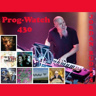 Prog-Watch 430 - Jordan Rudess, Pt. 1