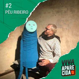 #2 - Pêu Ribeiro e quem somos nós fora da nossa cidade