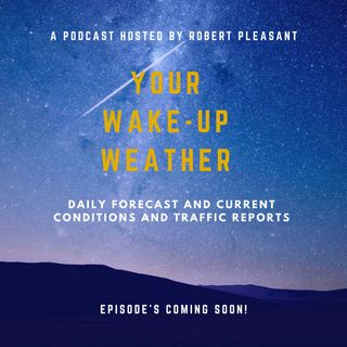 Your Wake-Up Weather