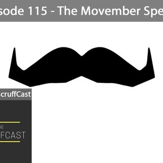 The Movember Special - ScruffCast Ep. 115