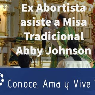 Episodio 305: ✝️ Ex Directora Abortista asiste a Misa Tradicional 👏Testimonio Abby Johnson 🙏 Comunion en la   boca