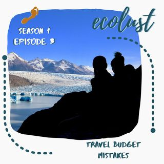 EcoLust S1E3: Travel Budget Mistakes