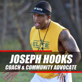 Episode 3: Joseph Hooks - Coach and Community Advocate