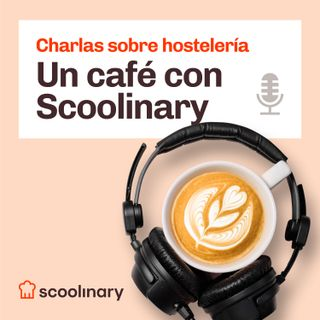 13. Un café con Scoolinary - Efrén Álvarez de Wetaca - Cocina sana a domicilio