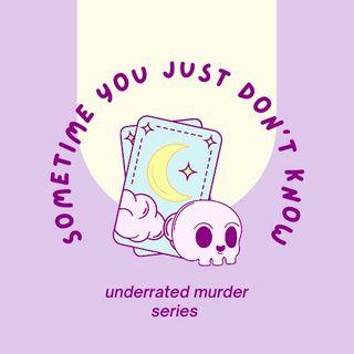 Underrated Murder Series - Episode 3