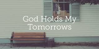 Session 189           God Holds My Tomorrows