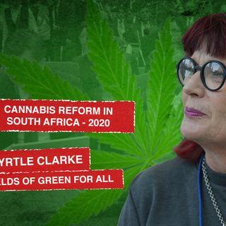 Interview with Myrtle Clarke - Cannabis Reform 2020