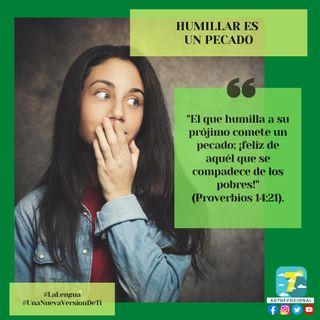 20 de julio - Humillar es un pecado - Una Nueva Versión de Ti 2.0 - Devocional de Jóvenes