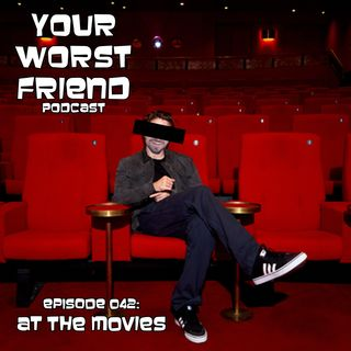 Episode 042: At the Movies