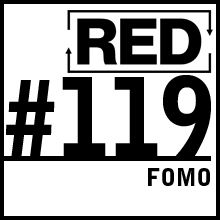 RED 119: FOMO Is Killing Entrepreneurs