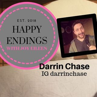 Happy Endings with Joy Eileen: Darrin Chase