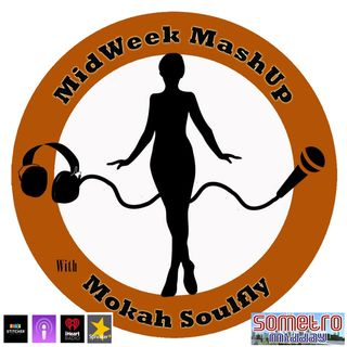 MidWeek MashUp hosted by @MokahSoulFly Show 50 March 29 2017 Guests Sexpert Goody Howard and King Ashoka