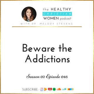 S02 E046: Beware the Addictions