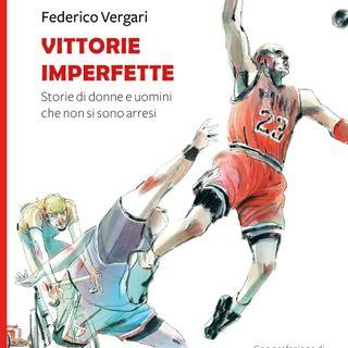 """Federico Vergari """"Vittorie imperfette"""""""