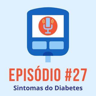#T01E27 - Sintomas do Diabetes
