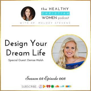 S03 E005: Design Your Dream Life