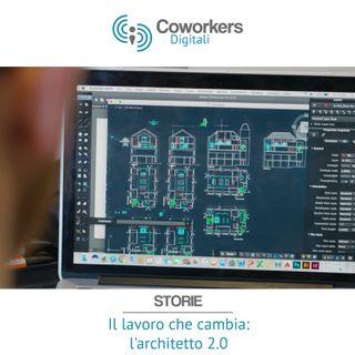 Il lavoro che cambia: l'architetto 2.0