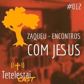 Zaqueu - Encontros com Jesus | Luis Grites