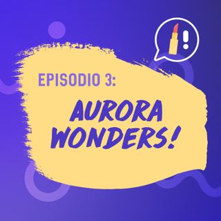 ¡Nos maquillamos con Aurora Wonders!